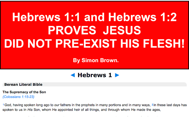 Hebrews 1:1, and 1:2, PROVES Jesus DID NOT PRE- EXIST His flesh!