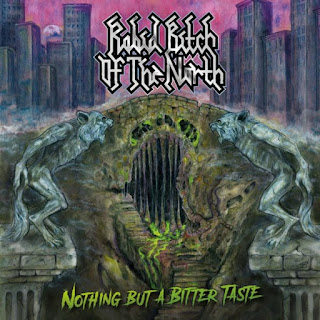 "Rabid Bitch of the North - ""Nothing but a Bitter Taste"" (album)"