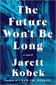 https://www.goodreads.com/book/show/33155775-the-future-won-t-be-long?ac=1&from_search=true