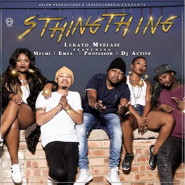 Lerato Mvelase Feat. Mpumi, Professor, DJ Active & Emza – SthingThing (Afro House)