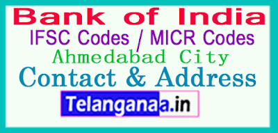 Bank of India IFSC Codes MICR Codes in Ahmedabad City