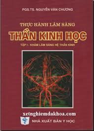 Thực hành lâm sàng thần kinh học - Tập 1 - Nguyễn Văn Chương