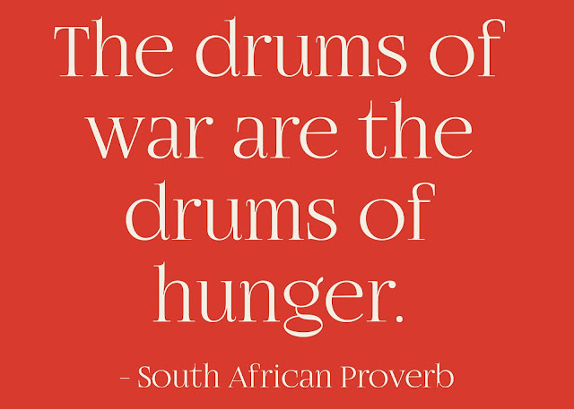 The drums of war are the drums of hunger