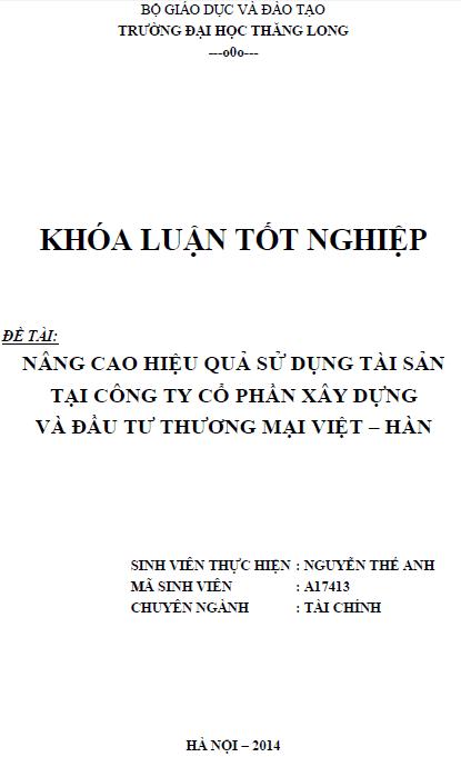 Nâng cao hiệu quả sử dụng tài sản tại Công ty Cổ phần Xây dựng và Đầu tư Thương mại Việt – Hàn