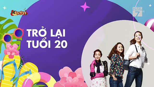Trở Lại Tuổi 20 Trọn Bộ Tập Cuối (Phim Hàn Quốc VTC7 Today TV Lồng Tiếng – VTV8 Thuyết Minh)