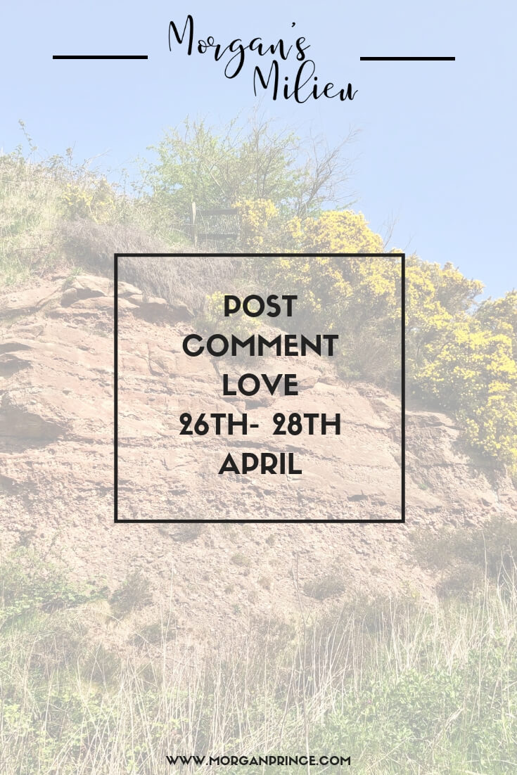 Post Comment Love 26th - 28th April | Join Stephanie and Morgan for the weekly linky that welcomes all bloggers, all topics.