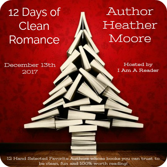 12 Days of Clean Romance - Day 9 featuring Heather B. Moore