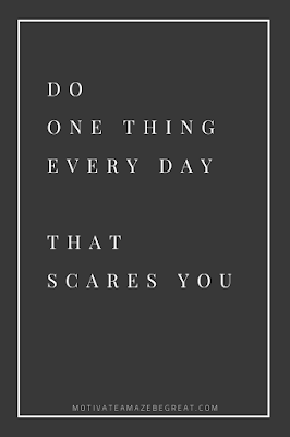 "44 Short Success Quotes And Sayings: ""Do one thing every day that scares you."""