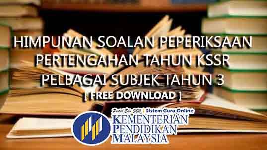 Himpunan Soalan Pelbagai Subjek Peperiksaan Tengah Tahun bagi Tahun 3 KSSR