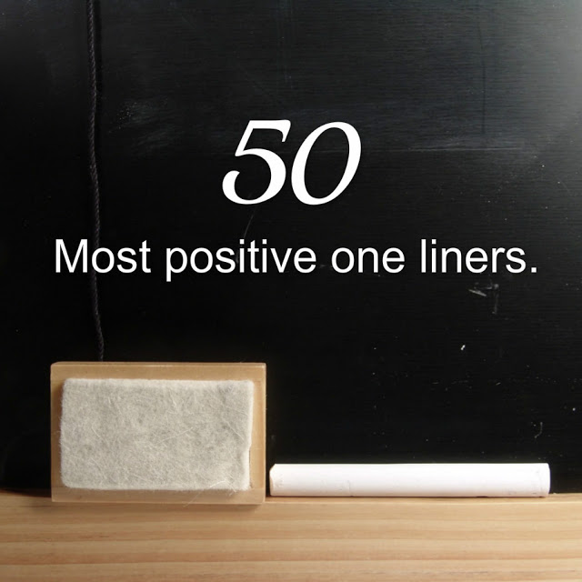 50 Most Positive One Liners