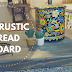 DIY Rustic Bread Board