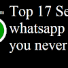 Top 17 Secret whatsapp tricks you never knew