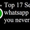 Top 17 Secret whatsapp tricks you never knew