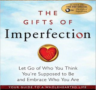 The Gifts Of Imperfection Your Guide To A Wholehearted Life
