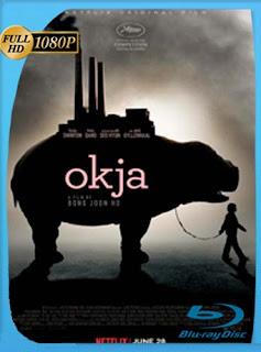 Okja (2017) HD [1080p] Latino [GoogleDrive] SilvestreHD