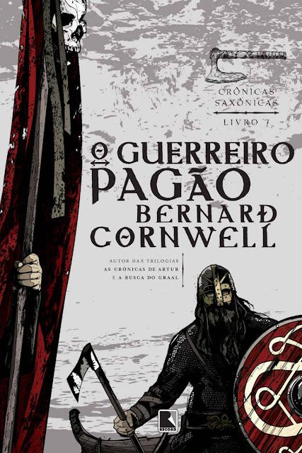 O guerreiro pagão Crônicas saxônicas Bernard Cornwell