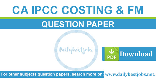 CA IPCC Cost Accounting & FM Question Paper PDF Download