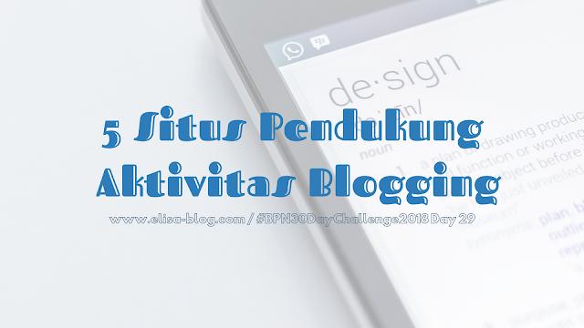 5 Situs Pendukung Aktivitas Blogging