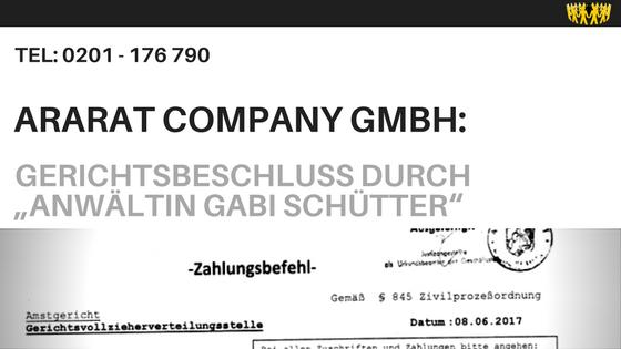 "Ararat Company GmbH: Gerichtsbeschluss durch ""Anwältin Gabi Schütter"""