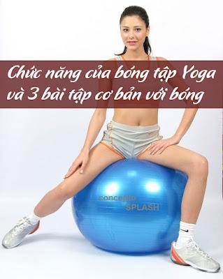 Chức năng của bóng tập Yoga và 3 bài tập cơ bản với bóng