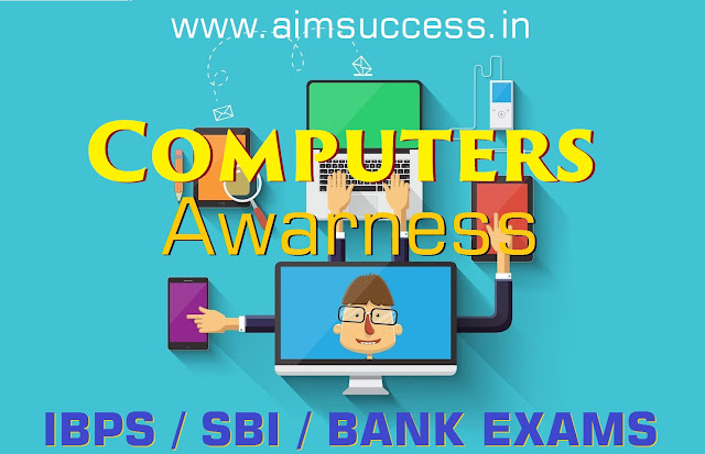 Computer Awareness MCQs for Banking Exams 2018