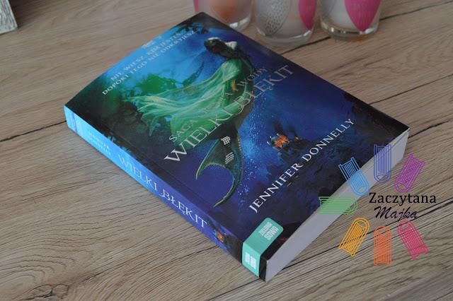 """Recenzja #119 - Jennifer Donnelly """"Saga ognia i wody. Wielki błękit"""""""