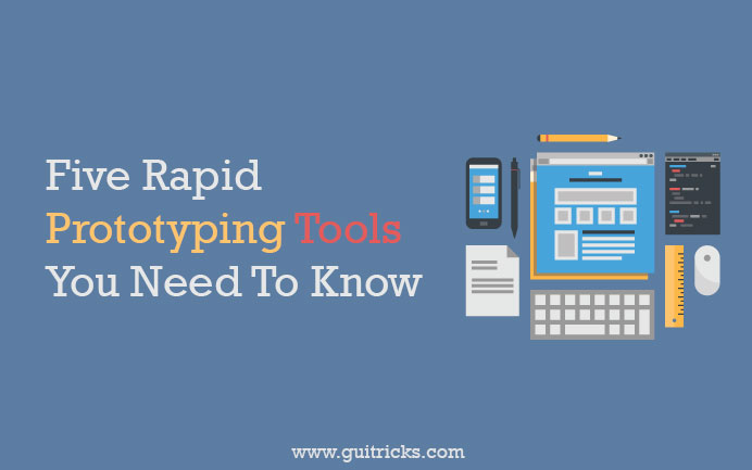 Top Five Rapid Prototyping Tools You Need To Know
