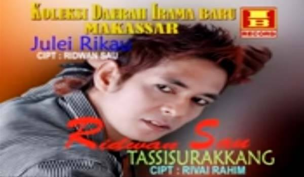 Lirik Lagu: Ridwan Sau - Tassisurakkang