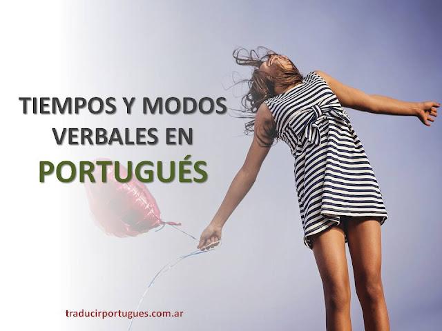 tiempos y modos verbales en portugués, cuándo se usan