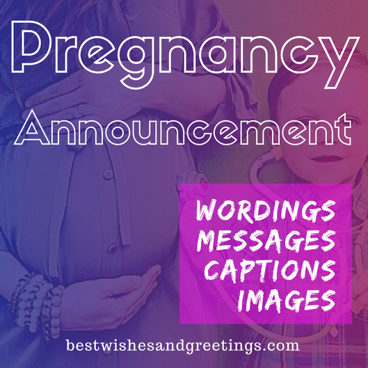 Best Pregnancy Announcement Wordings, Messages and Captions