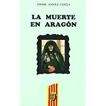 La muerte en Aragón, Zaragoza, Mira ed., 1995.