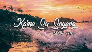 Near feat Dian Sorowea - Karna Su Sayang