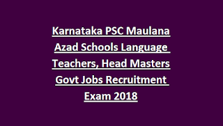 Karnataka PSC Maulana Azad Schools Language Teachers, Head Masters Govt Jobs Online Recruitment Exam 2018