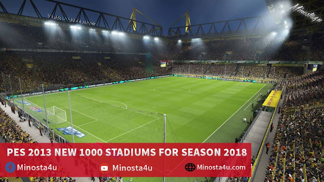 PES 2013 NEW 1000 STADIUMS FOR SEASON 2018 BY MINOSTA4U