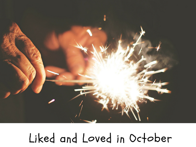 Things I've Liked and Loved in October