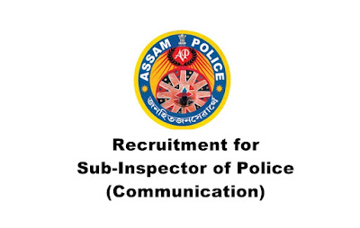 recruitment of Sub-Inspector of Police (Communication) in Assam Police Radio Organisation