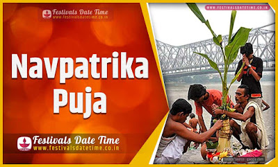 2020 Navpatrika Puja Date and Time, 2020 Navpatrika Puja Festival Schedule and Calendar