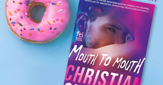 [Blogtour & Giveaway] Mouth To Mouth - Christian Simamora