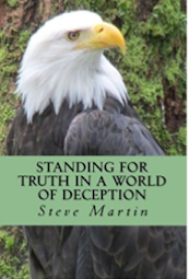 Standing For Truth in a World of Deception - Steve Martin