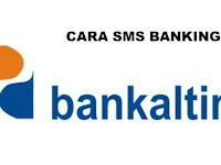 Cara SMS Banking Bank Kaltim Kaltara (kaltimtara)