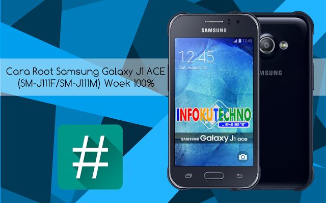 Cara Root Samsung Galaxy J1 ACE (SM-J111F/SM-J111M) Work 100%