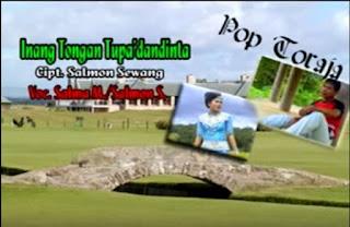 Lirik Lagu  Toraja Inang Tongan Tu Pa'dandinta (Salma Margareth feat Salmon Sewang)