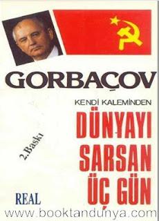 Mihail Gorbaçov - Dünyayı Sarsan Üç Gün (Kendi Kaleminden)