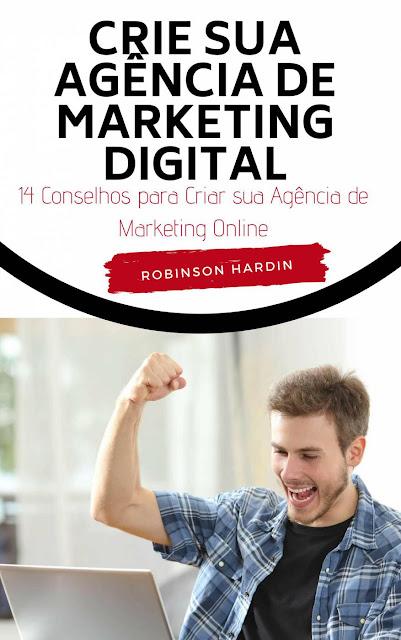 Crie sua Agência de Marketing Digital - Robinson Hardin