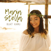 Lirik Lagu Maria Stella - Buat Kamu