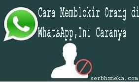Cara Memblokir Orang di WhatsApp,Ini Caranya 1