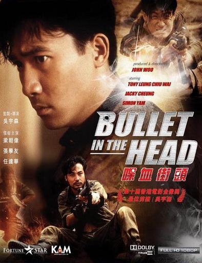 Ver Una bala en la cabeza (Dip huet gaai tau) (1990) Online
