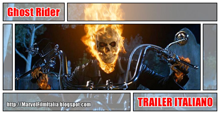 Marvel Film Italia: Ghost Rider (2007) - Trailer italiano