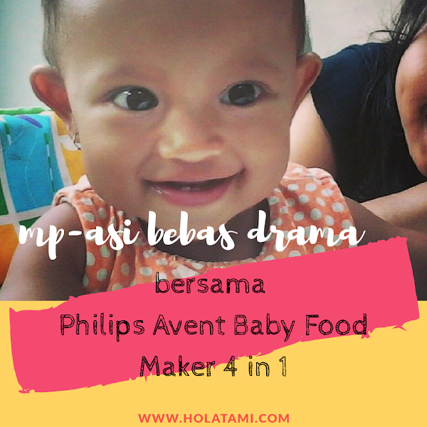 Mp-Asi Bebas Drama Bersama Philips Avent Baby Food Maker 4 in 1