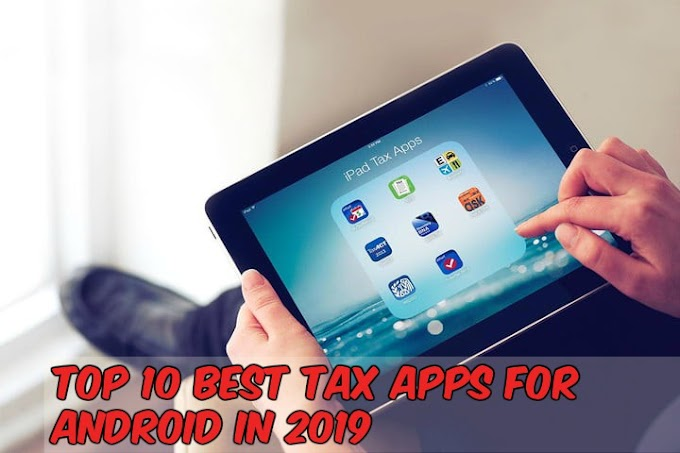 Top 10 Best Tax Apps For Android In 2019
